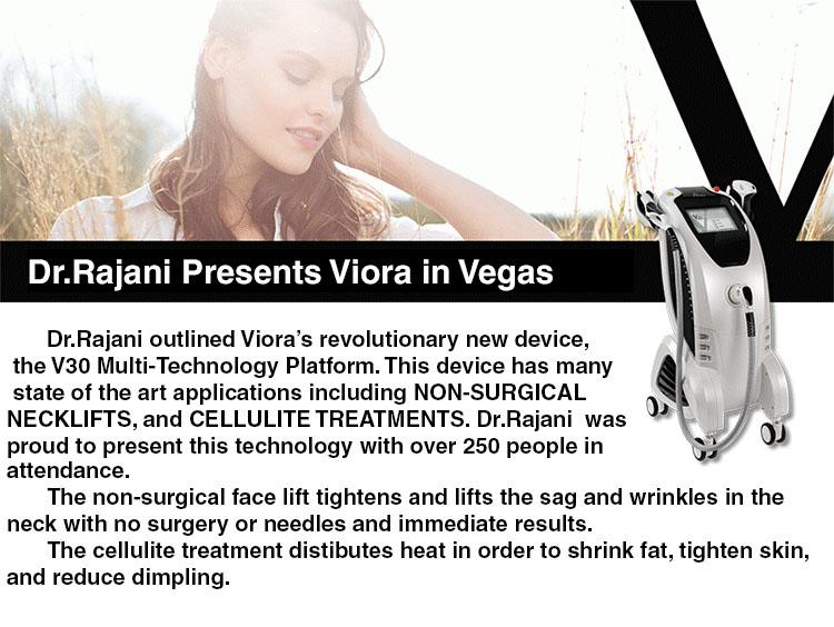 Dr.Rajani, Cellulite Treatment ,Non-surgical Necklift, Portland, Orgeon, Aesthetics, RajaniMD, Viora, Beauty,The Aesthetics  Show, Las Vegas, V30 multi-technology platform