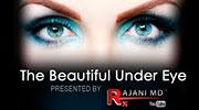 The Beautiful Under Eye- Rajani Portland Oregon