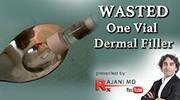 Videos-Wasted-One-Vial-Dermal-Filler-Rajani-Portland-Oregon